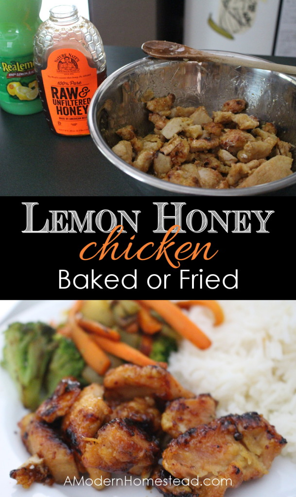 Lemon Honey Chicken - Baked or Fried. This recipe is fast and delicious!!