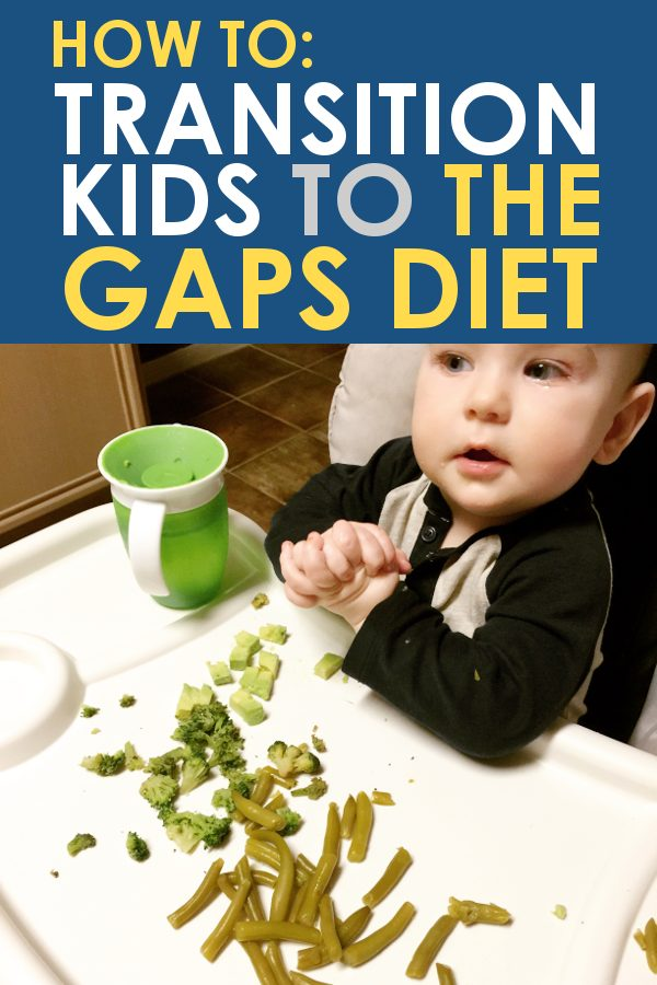 gaps diet with kids, tips for transitioning to gaps diet